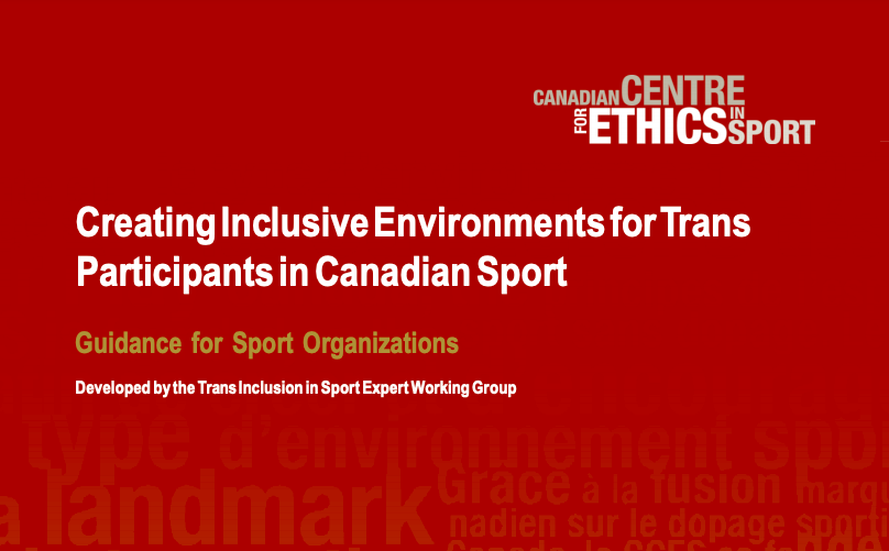 Screen shot of the cover page of a document entitled: Creating Inclusive Environments for Trans Participants in Canadian Sport written by the Canadian Centre for Ethics in Sport